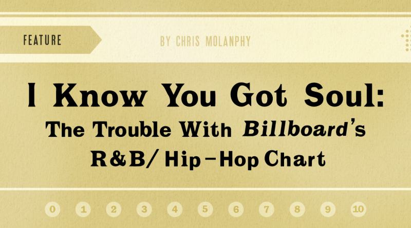 I Know You Got Soul: The Trouble With Billboard's R&B/Hip