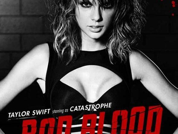 "Here's why Taylor Swift's ""Bad Blood"" is the Avengers: Age of Ultron of pop. Detail of promotional poster for ""Bad Blood"""